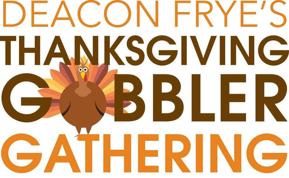 Deacon Fryes Thanksgiving Gobbler Gathering